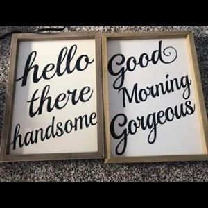 Hello Handsome • Good Morning Gorgeous Signs